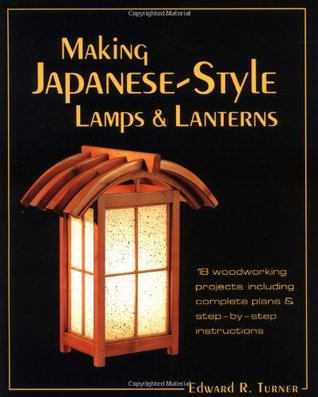 Making Japanese Style Lamps And Lanterns 18 Woodworking Projects