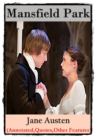 Mansfield Park - Classic Version (Annotated, Quotes, Other Features)