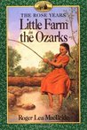 Little Farm in the Ozarks (Little House: The Rocky Ridge Years, #2)