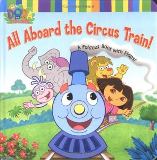 All Aboard the Circus Train!: A Foldout Book with Flaps!