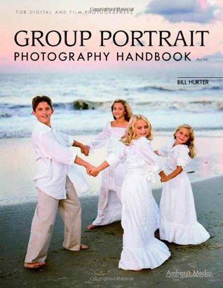Group Portrait Photography Handbook by Bill Hurter