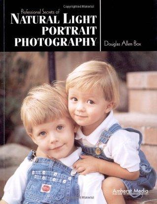 Professional Secrets of Natural Light Portrait Photography by Douglas Allen Box