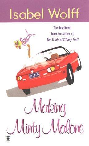 Making Minty Malone by Isabel Wolff