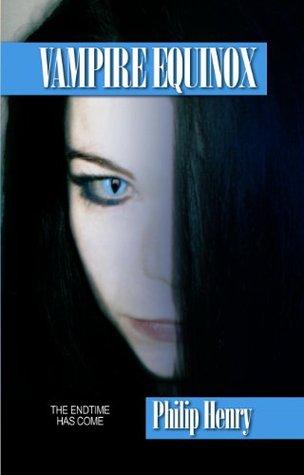 Ebook Vampire Equinox (Vampire Trilogy Pt. 3) by Philip Henry read!