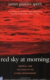 Red Sky at Morning: America and the Crisis of the Global Environment
