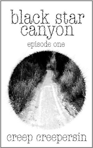 Black Star Canyon: Episode 1