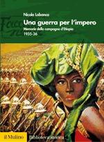 Una guerra per l'impero: Memorie della campagna d'Etiopia 1935-36