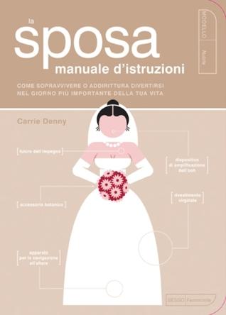 La sposa. Manuale d'istruzioni
