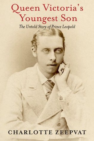 Queen Victoria's Youngest Son: The Untold Story of Prince Leopold