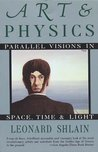 Art and Physics: Parallel Visions in Space, Time, and Light