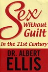 Sex Without Guilt in the Twenty-First Century