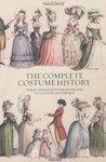 The Complete Costume History / Vollständige Kostümgeschichte / Le Costume Historique