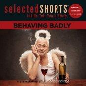 Selected Shorts: Behaving Badly
