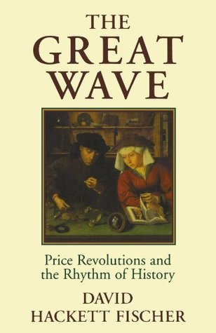 Ebook The Great Wave: Price Revolutions and the Rhythm of History by David Hackett Fischer DOC!