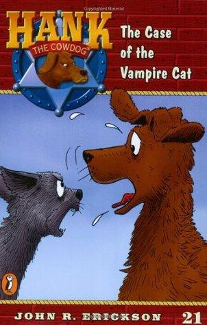 The Case of the Vampire Cat (Hank the Cowdog, #21)