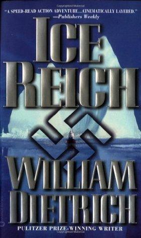 Ice Reich by William  Dietrich