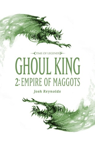 Ghoul King Part II: Empire of Maggots