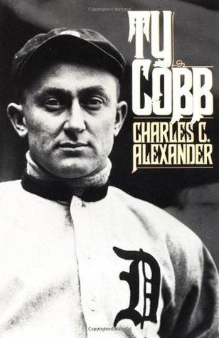 Ty Cobb by Charles C. Alexander