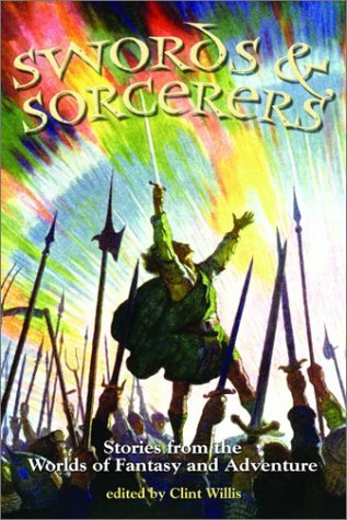 Swords and Sorcerers: Stories from the Worlds of Fantasy and Adventure