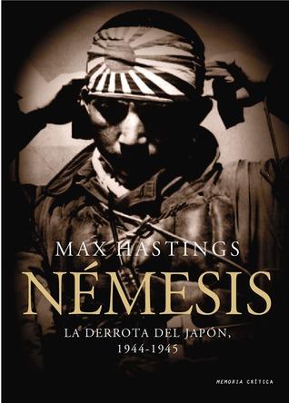 Némesis. La derrota del Japón,1944-1945