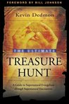 The Ultimate Treasure Hunt: A Guide to Supernatural Evangelism Through Supernatural Encounters