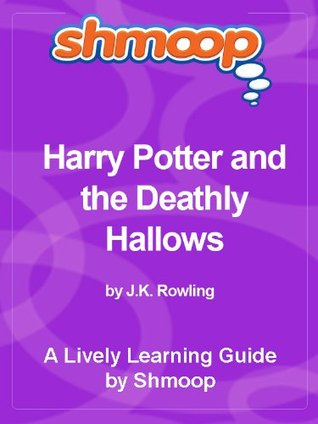 Shmoop Learning Guides: Harry Potter and the Deathly Hallows