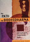 The Path to Bodhidharma: The Teachings of Shodo Harada Roshi (Tuttle Library of Enlightenment)