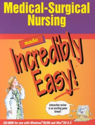 Medical-Surgical Nursing Made Incredibly Easy