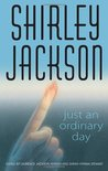 Just an Ordinary Day by Shirley Jackson