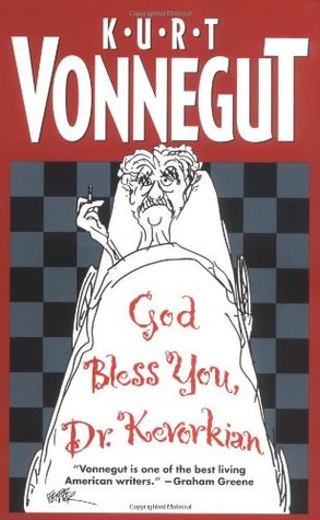 God Bless You, Dr. Kevorkian by Kurt Vonnegut Jr.
