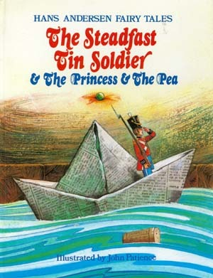 The Steadfast Tin Soldier & The Princess and the Pea