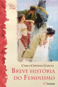 Breve Historia do Feminismo - Carla Cristina Garcia