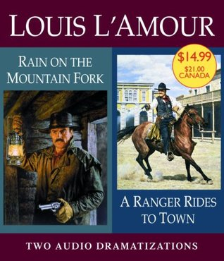 A Ranger Rides to Town/Rain on a Mountain Fork (Louis L'Amour)