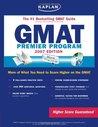 Kaplan GMAT, 2007 Edition: Premier Program