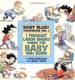I Thought Labor Ended When the Baby Was Born: Baby Blues Scrapbook #4