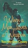When a Man Loves a Weapon (Bobbie Faye, #3)