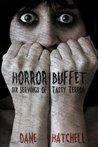 Horror Buffet  by Dane Hatchell