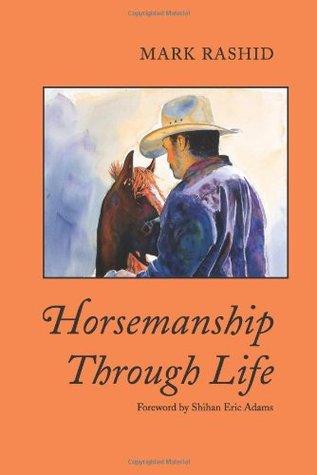 Horsemanship Through Life by Mark Rashid