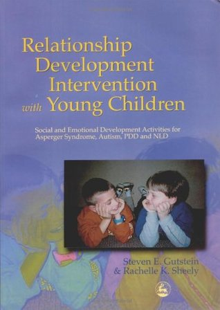 Relationship Development Intervention with Young Children: Social and Emotional Development Activities for Asperger Syndrome, Autism, PDD and NLD