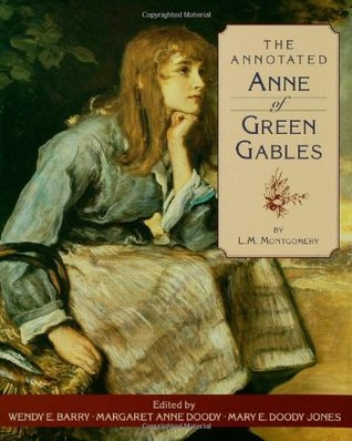 The Annotated Anne of Green Gables (Anne of Green Gables, #1)