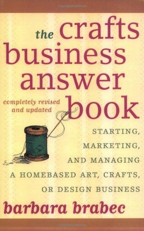 The Crafts Business Answer Book by Barbara Brabec