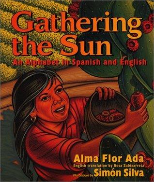Gathering the Sun by Alma Flor Ada