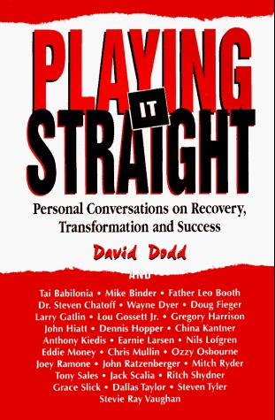 Playing It Straight: Personal Conversations on Recovery, Transformation and Success