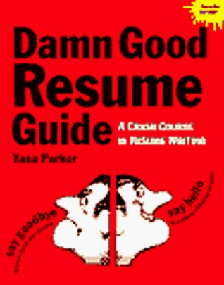 The Damn Good Resume Guide: A Crash Course in Resume Writing by ...