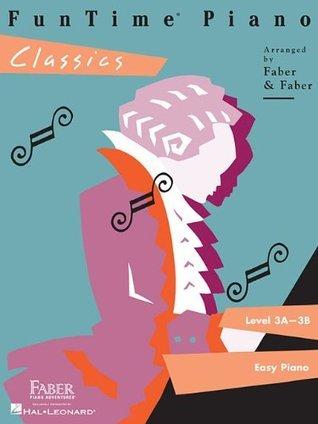 FunTime Piano, Level 3A-3B (Easy Piano): Classics