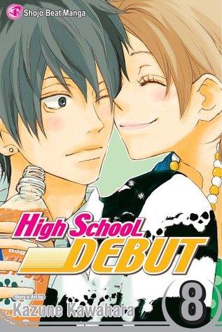 High School Debut, Vol. 08 (High School Debut, #8)