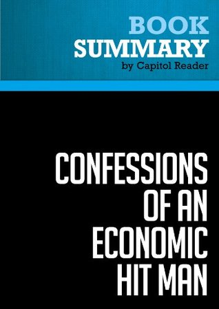 Summary of Confessions of an Economic Hit Man - John Perkins: The Corruption of the American Empire
