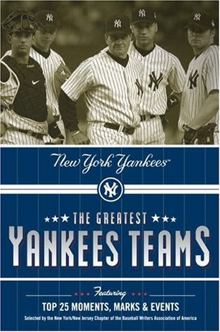 The Greatest Yankees Teams: New York Yankees