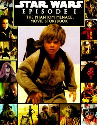 Star Wars Episode I the Phantom Menace: A Storybook