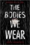 The Bodies We Wear by Jeyn Roberts